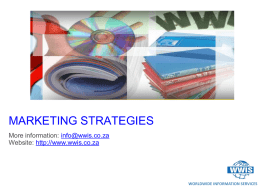 MARKETING STRATEGIES More information: info@wwis.co.za Website: http://www.wwis.co.za  WORLDWIDE INFORMATION SERVICES • Access Science • Access Engineering • Access Medicine • Access Pharmacy • Access Emergency Medicine • Access.