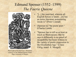 "Edmund Spenser (1552–1599) The Faerie Queene • ""[...] the seed-bed, wherein all English fiction is latent ...[it] has an entire literature potentiating inside it."" (Peter."