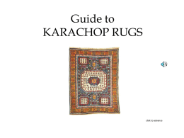 Guide to KARACHOP RUGS  click to advance   Karachöp is the name of a district with seven villages in Kakheti province, Georgia.
