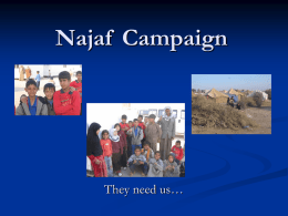 Najaf Campaign  They need us…   A family of 5-7 people live in tents like these…  Inside the tent…   They have no place to play…   We.