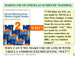 "MAKING USE OF CINEMA AS AUTHENTIC MATERIAL  WHY?  ""VTR films for EFL are not made by MGM on a Star Wars budget."