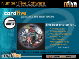 NumberOneFive Software provider Multiple Solutions professional card design software  The best choice for... •Loyalty cards •Business cards •Access Control cards •Phone cards •School cards •Membership cards •Employee cards  and more... The most flexible.
