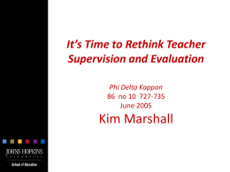 It's Time to Rethink Teacher Supervision and Evaluation Phi Delta Kappan 86 no 10 727-735 June 2005  Kim Marshall   Why the Supervision Process Often Misses the Mark 