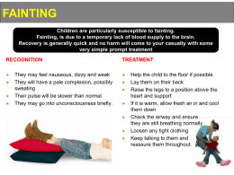 FAINTING Children are particularly susceptible to fainting. Fainting, is due to a temporary lack of blood supply to the brain. Recovery is generally.
