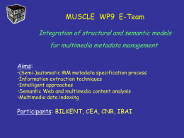 "MUSCLE E-Team on ""Integration of structural and semantic"