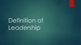 Definition of Leadership A Leader Must   Know the group    Relate to the group    Support the group…    Even to the point of making his superiors uncomfortable. Vince