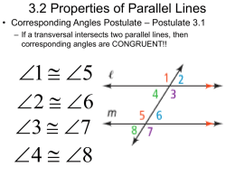 3.2 Properties of Parallel Lines • Corresponding Angles Postulate – Postulate 3.1 – If a transversal intersects two parallel lines, then corresponding angles.