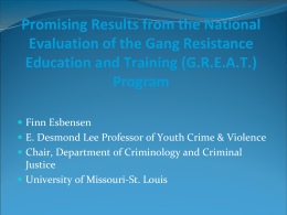 Promising Results from the National Evaluation of the Gang Resistance Education and Training (G.R.E.A.T.) Program  Finn Esbensen  E.