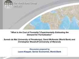 """What is the Cost of Formality? Experimentally Estimating the Demand for Formalization""  Suresh de Mel (University of Peradeniya), David McKenzie (World Bank)"