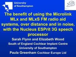 The benefit of using the Microlink MLx and MLxS FM radio aid systems, over distance and in noise, with the Nucleus ESPrit 3G.