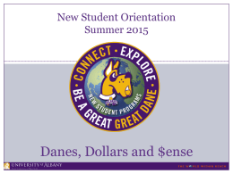 New Student Orientation Summer 2015  Danes, Dollars and $ense Danes, Dollars and $ense Let's Make $ense of Financial Aid The Student's Award Letter  Why.