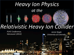 Heavy Ion Physics at the  Relativistic Heavy Ion Collider PLHC Conference, Vancouver (2012)  Jamie Nagle University of Colorado.