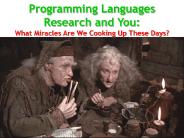 Programming Languages Research and You: What Miracles Are We Cooking Up These Days?  #1