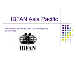 IBFAN Asia Pacific Way forward…protecting, promoting and supporting breastfeeding South Asia Breastfeeding Partners Forum-2       South Asia Breastfeeding Partners Forum -2 held at Kathmandu, Nepal from.