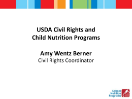 USDA Civil Rights and Child Nutrition Programs Amy Wentz Berner Civil Rights Coordinator.