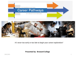 It's never too early or too late to begin your career exploration!  Presented by: Broward College 9/01/2015