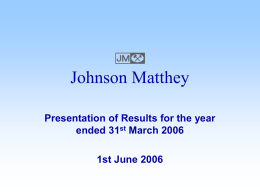 E  Johnson Matthey Presentation of Results for the year ended 31st March 2006 1st June 2006