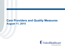 Care Providers and Quality Measures August 11, 2015 Overview • Annual Quality of Care Performance Measures • Early and Periodic Screening, Diagnostic and.