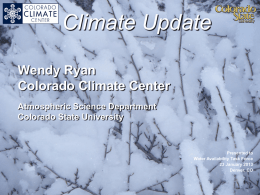 Climate Update Wendy Ryan Colorado Climate Center Atmospheric Science Department Colorado State University  Presented to Water Availability Task Force 23 January 2013 Denver, CO.