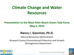 Climate Change and Water Resources Presentation to the West Palm Beach Green Task Force May 6, 2010  Nancy J.