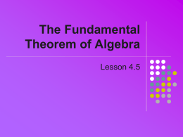 The Fundamental Theorem of Algebra Lesson 4.5 Example  x  3x  5  0 Consider the solution to    Note the graph     No intersections with x-axis  Using the solve and csolve functions.