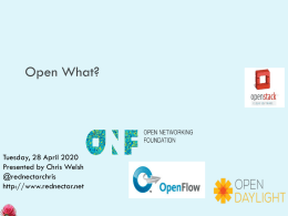 Open What?  Friday, 6 November 2015 Presented by Chris Welsh @rednectarchris http://www.rednectar.net Let's start with SDN         an approach to computer networking that allows network administrators to.