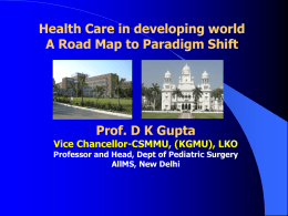 Health Care in developing world A Road Map to Paradigm Shift  Prof.