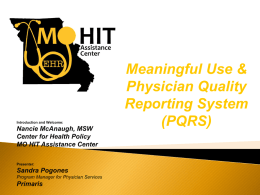 Meaningful Use & Physician Quality Reporting System (PQRS) • Phone lines are now muted • Press *4 to increase or decrease sound level • Find.