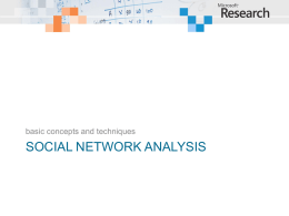 basic concepts and techniques  SOCIAL NETWORK ANALYSIS Network  Sociology  Methodology    Graph    Roles    Interpretation    Clustering    Social values    Validation    Filtering    Social metrics    Aggregation    Graph metrics    Incentives  Creating, Storing, Sharing Data.