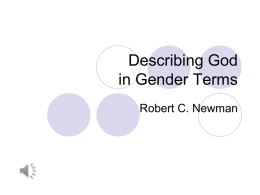 Describing God in Gender Terms Robert C. Newman God & the Feminist Movement  The feminist movement became very strong in the last decades.