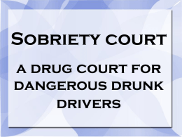 Sobriety court a drug court for dangerous drunk drivers Are repeat drunk drivers really dangerous?