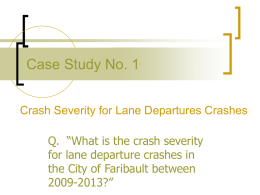 "Case Study No. 1 Crash Severity for Lane Departures Crashes  Q. ""What is the crash severity for lane departure crashes in the City of."