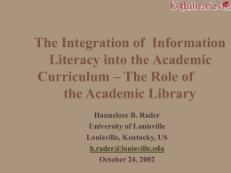 The Integration of Information Literacy into the Academic Curriculum – The Role of the Academic Library Hannelore B.