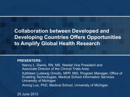 Collaboration between Developed and Developing Countries Offers Opportunities to Amplify Global Health Research  PRESENTERS: • Nancy L.