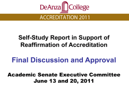 Self-Study Report in Support of Reaffirmation of Accreditation  Final Discussion and Approval Academic Senate Executive Committee June 13 and 20, 2011