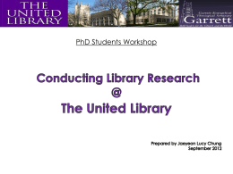 PhD Students Workshop Academic Research & Communication Journal Articles  Conference Proceedings Books  Technical Reports  Theses & Dissertations  Websites  Archives & Manuscripts Starting Your Research http://library.garrett.edu.