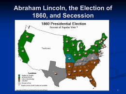 "Abraham Lincoln, the Election of 1860, and Secession ""A House Divided""       In his ""House Divided"" speech, Abraham Lincoln addresses how the election of President."
