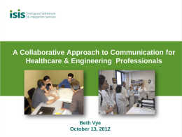 A Collaborative Approach to Communication for Healthcare & Engineering Professionals  Beth Vye October 13, 2012
