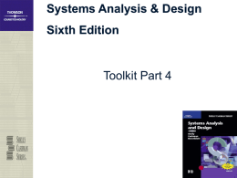 Systems Analysis & Design Sixth Edition  Toolkit Part 4 Toolkit Objectives ● Describe project management tools and how they are used ● Describe the steps.
