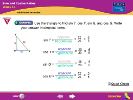 Sine and Cosine Ratios LESSON 8-4  Additional Examples  Use the triangle to find sin T, cos T, sin G, and cos G.