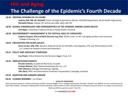 HIV and Aging The Challenge of the Epidemic's Fourth Decade 18:30 OPENING REMARKS BY CO-CHAIRS Andrew Ball, MB, BS, FAChAM, Senior Strategy &