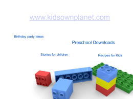 www.kidsownplanet.com Birthday party Ideas  Preschool Downloads Stories for children  Recipes for Kids Download the free Powerpoint files for preschoolers  from www.kidsownplanet.com.