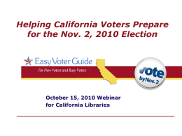 Helping California Voters Prepare for the Nov. 2, 2010 Election  October 15, 2010 Webinar for California Libraries.