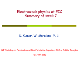 Electroweak physics at EIC - Summary of week 7  K. Kumar, W.