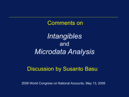 Comments on  Intangibles and  Microdata Analysis Discussion by Susanto Basu 2008 World Congress on National Accounts, May 13, 2008