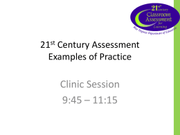 century  We st V irgin  21st Century Assessment Examples of Practice  Clinic Session 9:45 – 11:15  for L earning a ia D ep a rt m en t of E d.