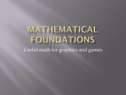 Useful math for graphics and games    Lots of math used in graphics and games Various concepts in this course: aliasing  coordinate systems 