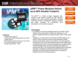 µIPM™ Power Modules Deliver up to 60% Smaller Footprint  PRESS RELEASE DATA SHEETS  The µIPM™ is a family of highly integrated, ultracompact power poweer modules.
