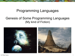 Programming Languages Genesis of Some Programming Languages (My kind of Fiction)  Dr. Philip Cannata.
