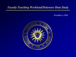 Faculty Teaching Workload/Delaware Data Study November 4, 2010 Changes Between 2000-03 and 2006-09 Comparison of first years of using Delaware data with most.